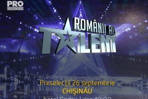 Caravana Romanii au talent opreste pe 26 septembrie la Chisinau!