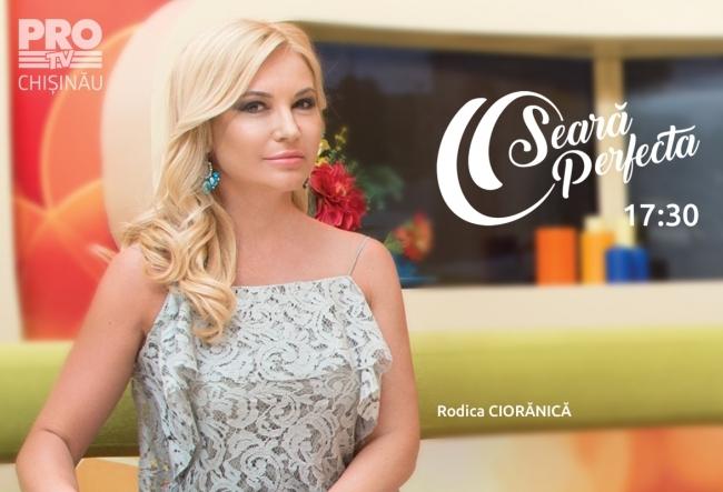 Emisiunea O Seara Perfecta cu Rodica Cioranica, din 17.05.2017